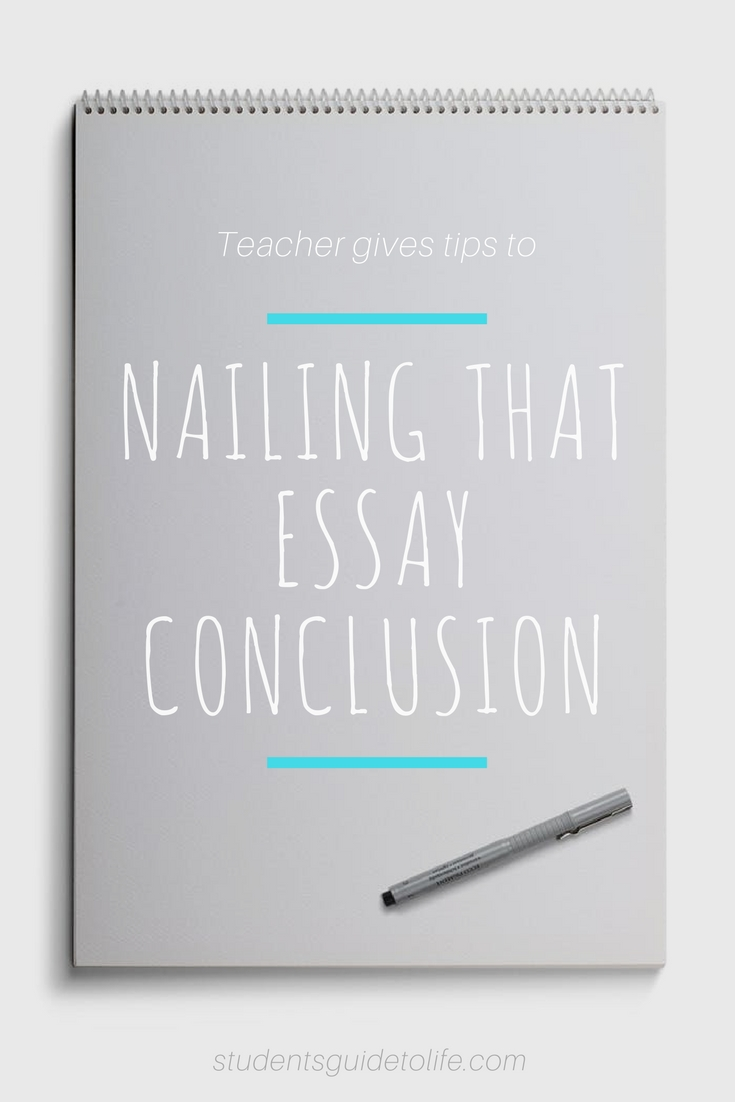students guide to life - essay conclusion tips