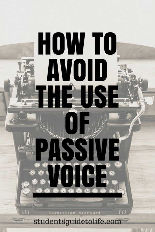 students guide to life - how to avoid the use of passive voice